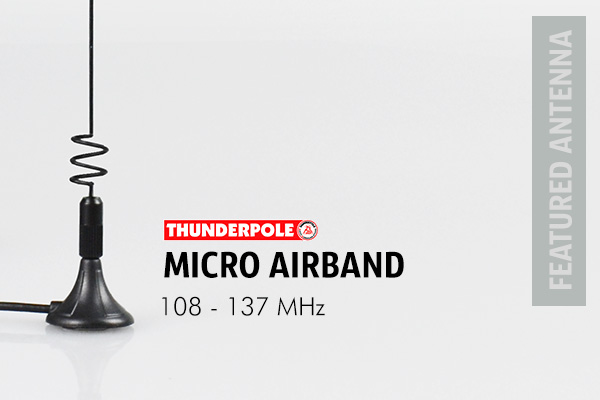 Thunderpole Micro Airband Aerial is tuned to receive the Civil Band; Military Band and Air Band frequencies.