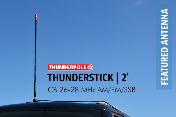 Thunderpole Thunderstick CB Radio Antenna is a top loaded, 2 foot, fibre glass aerial to give the best performance on a mobile cb aerial.